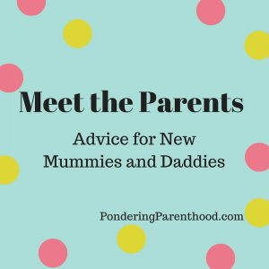 meet the parents, parenting advice, advice for new parents, new mummy, new daddy, new mum, new dad, baby advice
