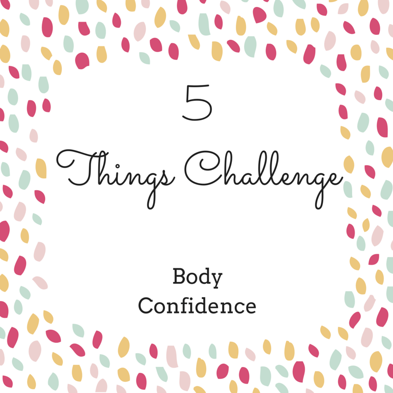 The 5 Things Body Confidence Challenge