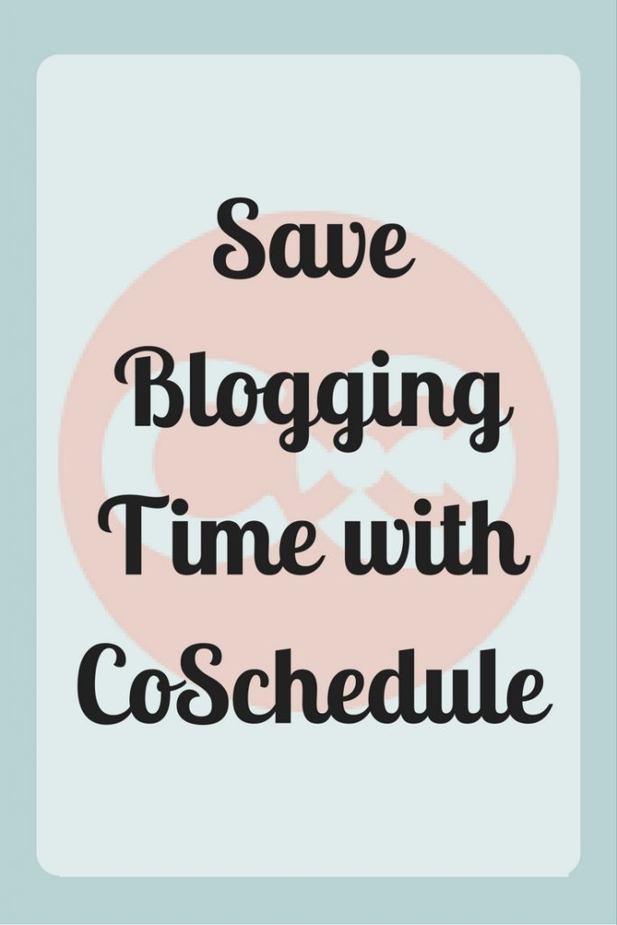 Save blogging time with CoSchedule