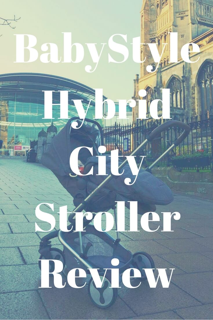 BabyStyle Hybrid City Stroller Review