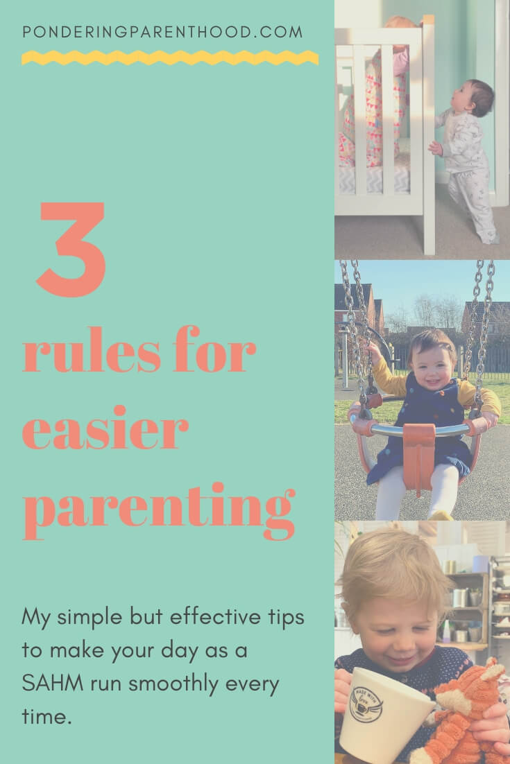 Feeling overwelmed as a stay at home parent? Read my three rules to follow for a stress free day with two children under three! #parenting #sahm